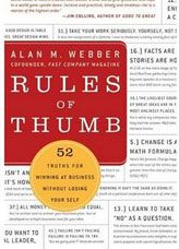 Rules of Thumb: 52 Truths for Winning at Business Without Losing Your Self by Alan Webber - HarperCollins Publishers Inc - ISBN Fast Company Magazine, Money Change, Rule Of Thumb, Harvard Business Review, Good To Great, Career Opportunities, Career Advice, Losing You, Self Help