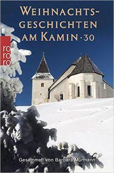 Weihnachtsgeschichten am Kamin 30: Gesammelt von Barbara Mürmann: Amazon.de: Barbara Mürmann: Bücher