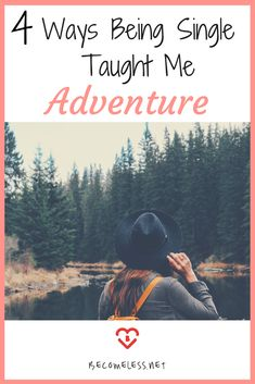 Being Single Taught Me Adventure | Christian Singleness