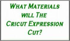 E cut settings (what materials will the cricut expression cut?)