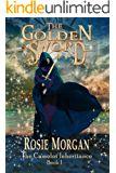 The Golden Sword (The Camelot Inheritance ~ Book A mystery adventure book for children and teens aged 9 Digital Text, Book 1, Fairy Tales, Mystery, Folk, Teen, Popular, Adventure, Children