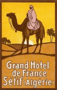 Grand Hotel de France - Setif, Algeria ~ Lost Art of the Luggage Label