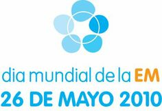 26 Mayo : Día mundial de la esclerosis múltiple ( EC ) / May 26: World Day for Multiple Sclerosis