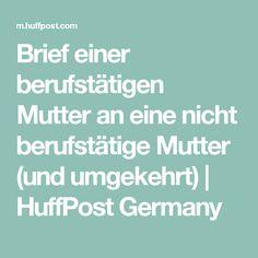 Brief einer berufstätigen Mutter an eine nicht berufstätige Mutter (und umgekehrt) | HuffPost Germany