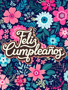 Send Free Flower Happy Birthday Card in Spanish - Feliz Cumpleaños to Loved Ones on Birthday & Greeting Cards by Davia. It's free, and you also can use your own customized birthday calendar and birthday reminders. Happy Birthday Wishes Spanish, Happy Birthday Quotes For Her, Happy Birthday Wishes For A Friend, Birthday Wishes Funny, Happy Birthday Fun, Happy Birthday Messages, Happy Birthday Images, Happy Birthday Greetings, Birthday Greeting Cards