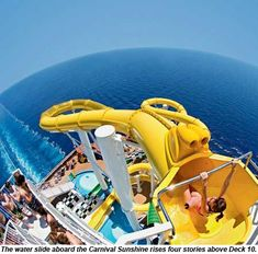 WHOA. These water slides on cruise ships are INSANE: The water slide aboard the Carnival Sunshine rises four stories above Deck 10. Can't wait!!