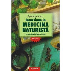 Incursiune in medicina naturista, Editia a XVI-a (ed. tiparita) Anton, Herbs, Health, Medicine, Health Care, Herb, Salud, Medicinal Plants