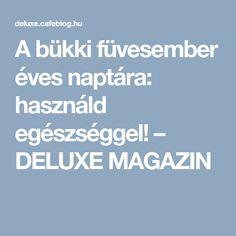 A bükki füvesember éves naptára: használd egészséggel! – DELUXE MAGAZIN
