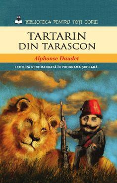 Tartarin din Tarascon Alphonse Daudet, Anatole France, Cata, Reading Lists, Lion, Animals, Literatura, Animales, Playlists