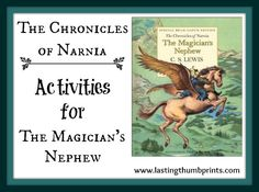 Chronicles of Narnia Activities for The Magician's Nephew from Lasting Thumbprints