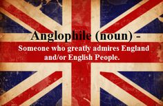 "Considering that approximately 85% of my ""people I admire"" list is British, I think this probably applies to me..."