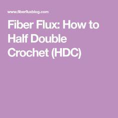 Fiber Flux: How to Half Double Crochet (HDC)