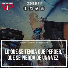 De una vez.! ____________________ #teamcorridosvip #corridosvip #quotes #frasesvip