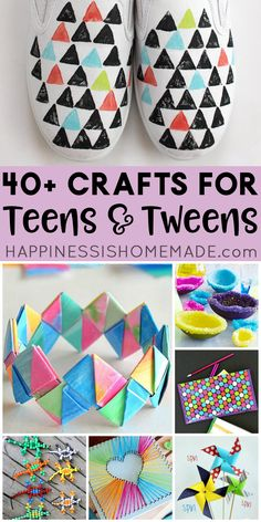 40+ Crafts for Teens and Tweens