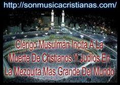 Clérigo Musulmán Incita A La Muerte De Cristianos Y Judíos En La Mezquita Mas…