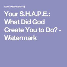 Your S.H.A.P.E.: What Did God Create You to Do? - Watermark