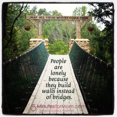 People are lonely because they build walls instead of bridges--Joseph Fort Newton Encouragement Quotes, Faith Quotes, Me Quotes, Art Psychology, Great Quotes, Inspirational Quotes, Life Choices, Marriage Relationship, Thought Provoking