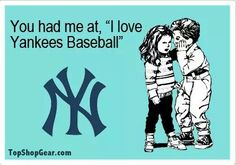 I need to find me a Yankee man