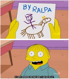 Ralph has a backup plan in case things go south. 27 Reasons Why We Should All Aspire To Be Ralph Wiggum Simpsons Funny, Simpsons Quotes, Simpsons Art, Funny Cartoons, Funny Comics, Ralph Wiggum, Quotes That Describe Me, Great Tv Shows, Cartoon Tv