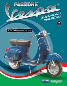 Passione Vespa Collection nº Primavera Piaggio Vespa, Lambretta Scooter, Vespa Scooters, Vespa 125, Vintage Advertisements, Vintage Ads, Vintage Posters, Vespa Illustration, Lml Star
