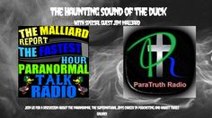 """Check it out!! An all new episode!! """"The Haunting Sounds of the Duck"""" With Special Guest, Jim Malliard  On this episode of ParaTruth Radio, Justin and Erik talk to Jim Malliard.  We discuss """"The Malliard Report"""", ghosts, Bigfoot, UFOs and extraterrestrials, some of Jim's favorite guests, and as always, rabbit trails galore!  If you want to learn more about Jim and his show, check out his website:  http://tmr247.net/  Join us for another amazing show!!"""
