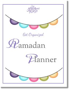 Get Organized! Ramadan Planner to have a more productive Ramadan.