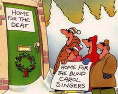 Christmas carolers with a sign 'Home for the Blind Carol Singers' sing while standing outside a door labelled 'Home for the Deaf'