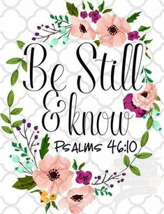 Be still and know Bible verse Bible Verses Quotes, Bible Scriptures, Faith Quotes, Bible Verses For Girls, Bible Quote Tattoos, Motivational Bible Verses, Healing Scriptures, Biblical Verses, Faith Bible