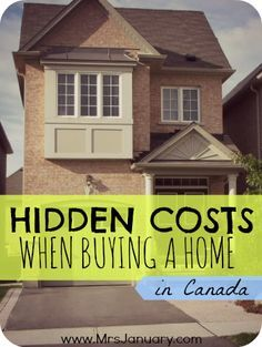 Hidden Costs When Buying a Home in Canada via MrsJanuary.com - Who knew there were so many hidden costs when it comes to buying a home? If you're planning to buy your first house soon, you MUST read this article!
