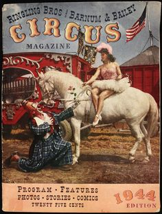 Barnum & Bailey This could have been my great, great Aunt Evie, but I think she ran away to join the circus much earlier than this (she was the girl who stood on the back of the white horse, center ring). Vintage Circus Posters, Carnival Posters, Retro Poster, Vintage Circus Performers, Old Circus, Circus Art, Circus Theme, Circus Birthday, Birthday Parties