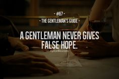 gentleman's guide #67 - a gentleman never gives false hope