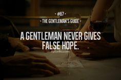 gentleman's guide #67 - a gentleman never gives false hope