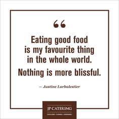 """Eating good food is my favourite thing in the whole world. Nothing is more blissful. Chef Quotes, Reception Party, Corporate Events, Spice Things Up, Bliss, Good Food, Cards Against Humanity, My Favorite Things"