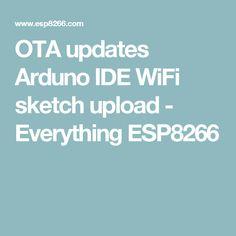 OTA updates Arduno IDE WiFi sketch upload - Everything ESP8266