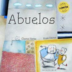Título: Abuelos  Autor: Chema Heras  Ilustradora: Rosa Osuna  Editorial: Kalandraka  Contenidos: La familia (los abuelos), la vejez, la autoestima, el símil y la metáfora.