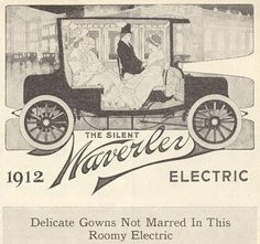 """The 1912 Waverley Electric: """"Delicate Gowns Not Marred"""" In this roomy electric car..."""