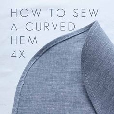 Tutorial: Sew a Curved Hem 4x.  For advance sewing ideas and patterns visit: www.sewinlove.com.au