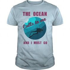 Awesome Diving Lovers Tee Shirts Gift for you or your family member and your friend:  The ocean calls to me, and I must go Tee Shirts T-Shirts
