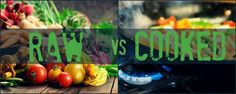 Raw vs Cooked: 5 Raw Foods That Are Healthier When Cooked Plant Based Recipes, Raw Food Recipes, Healthy Recipes, Eating Raw, Health And Wellbeing, No Cook Meals, Followers, Healthy Lifestyle, Nutrition