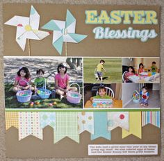 Easter layout (love the pinwheels)