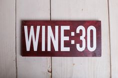 Hey, I found this really awesome Etsy listing at https://www.etsy.com/listing/216623771/wine30-painted-wood-sign-wine-signs-on