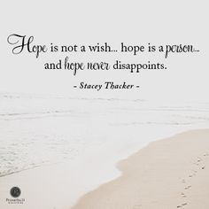 """""""Hope is not a wish … Hope is a person … and He never disappoints."""" Stacey Thacker // If you're feeling lonely, discouraged or weary, today's devotion will bring joy to your soul. CLICK on the picture to open post and then click on """"Visit Site"""" in header to go the devotional."""
