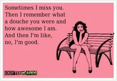 funny ecards about ex boyfriends | miss you ecard 700×490 You Have To Kiss Some