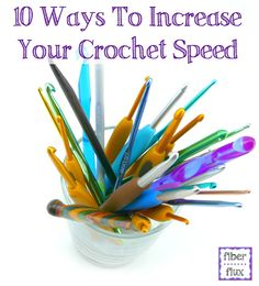 Give Your Crochet Speed A Boost With These 10 Tips from Fiber Flux!