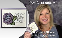 VIDEO: How to create this Stained Glass Easter Rose Technique   Stampin Up Demonstrator - Tami White - Stamp With Tami Crafting and Card-Making Stampin Up blog