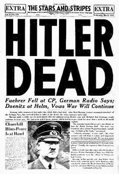 Front page of US army newspaper announcing Hitlers death (1945) A newspaper article printed a couple days of Hitlers death, telling the world the good news. http://www.jewishvirtuallibrary.org/jsource/Holocaust/hitler.html