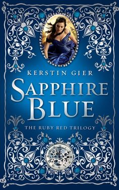 Kerstin Gier's Sapphire Blue. The second book is finally out in English.  The Ruby Red Trilogy  2015