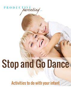 Productive Parenting: Preschool Activities - Stop and Go Dance - Late Infant Activities