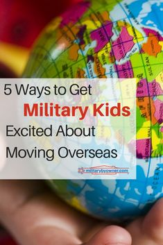 Getting less-than-thrilled military kids excited about moving overseas is a challenge, but it can be done. Start with these tips from an experienced mom! Military Girlfriend, Military Love, Military Spouse, Military Families, Moving Overseas, Kids Moves, Family Support, Moving Tips, 5 Ways