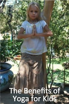 The Benefits of Yoga for Kids - the perfect foundation of body, mind & spirit
